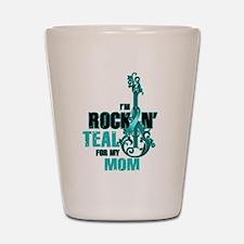RockinTealFor Mom Shot Glass