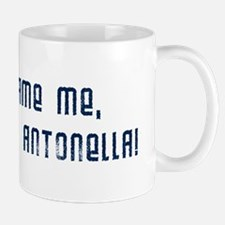 Voted for Antonella! Mug