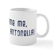 Voted for Antonella! Mug