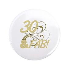 "30 And Fabulous (Glitter) 3.5"" Button"