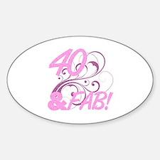 40 And Fabulous (Glitter) Sticker (Oval)