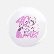 "40 And Fabulous (Glitter) 3.5"" Button"