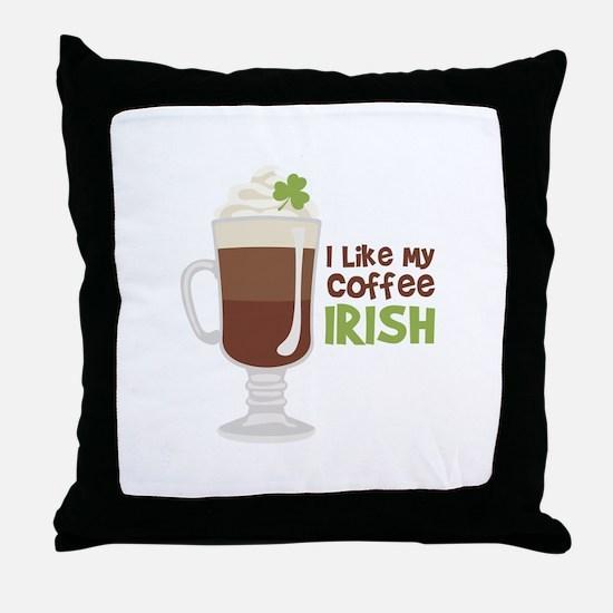 I Like My Coffee Irish Throw Pillow