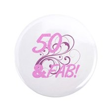 "50 And Fabulous (Glitter) 3.5"" Button"