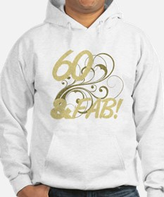 60 And Fabulous (Glitter) Hoodie
