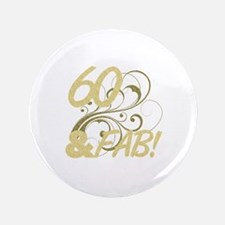 "60 And Fabulous (Glitter) 3.5"" Button"