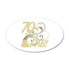 70 And Fabulous (Glitter) 20x12 Oval Wall Decal
