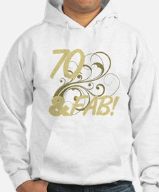 70 And Fabulous (Glitter) Hoodie