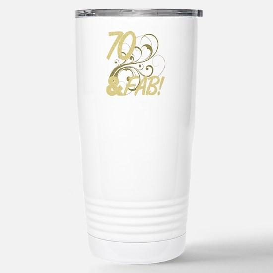 70 And Fabulous (Glitte Stainless Steel Travel Mug