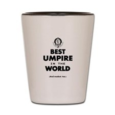 Best Umpire in the World Shot Glass