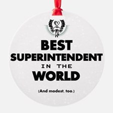 Best Superintendent in the World Ornament