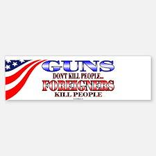 Guns Don't Kill People Foreigners Bumper Bumper Bumper Sticker