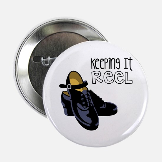 "Keeping it Reel 2.25"" Button"