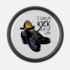 I Get a Kick Out of Life Large Wall Clock