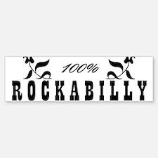 100% Rockabilly Bumper Bumper Bumper Sticker