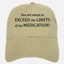 You are about to EXCEED the LIMITS of my MEDIC Baseball Baseball Cap