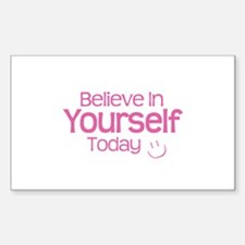 Believe In Yourself Today - Decal