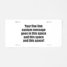Super Mega Five Line Custom Message Aluminum Licen