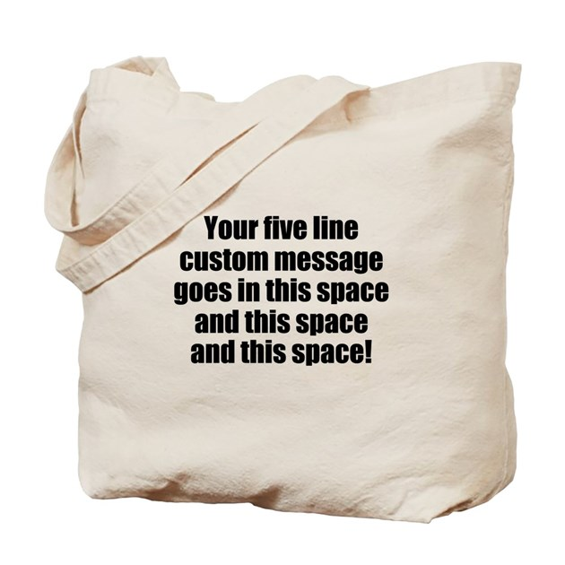 super mega five line custom message tote bag by supermegafivelinecustommessage. Black Bedroom Furniture Sets. Home Design Ideas