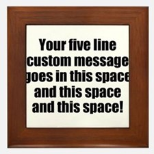 Super Mega Five Line Custom Message Framed Tile