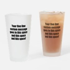 Super Mega Five Line Custom Message Drinking Glass