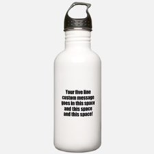 Super Mega Five Line Custom Message Water Bottle