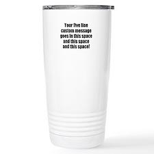 Super Mega Five Line Custom Message Travel Mug
