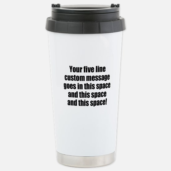 Super Mega Five Line Custom Message Travel Mug