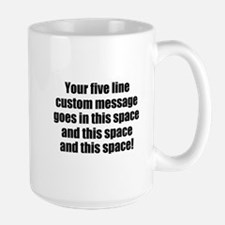 Super Mega Five Line Custom Message Mugs