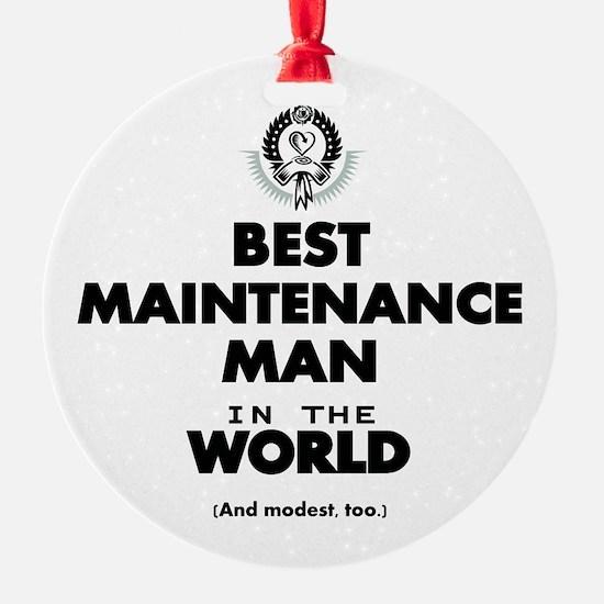 Best Maintenance Man in the World Ornament