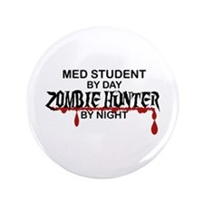 "Zombie Hunter - Med Student 3.5"" Button"