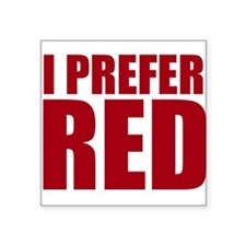 I Prefer Red Wine Sticker