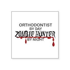 "Zombie Hunter - Orthodontis Square Sticker 3"" x 3"""