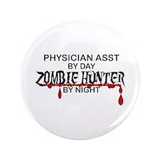 """Zombie Hunter - Physician Asst 3.5"""" Button"""