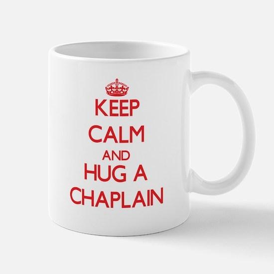 Keep Calm and Hug a Chaplain Mugs