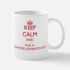 Keep Calm and Hug a Charities Administrator Mugs