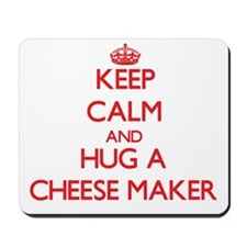 Keep Calm and Hug a Cheese Maker Mousepad