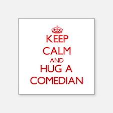 Keep Calm and Hug a Comedian Sticker