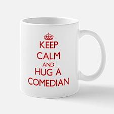 Keep Calm and Hug a Comedian Mugs