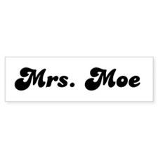 Mrs. Moe Bumper Bumper Sticker