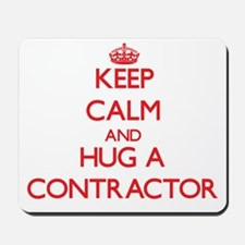 Keep Calm and Hug a Contractor Mousepad