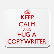 Keep Calm and Hug a Copywriter Mousepad