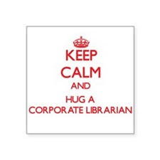 Keep Calm and Hug a Corporate Librarian Sticker