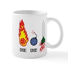DIE DIE DIE! Mugs