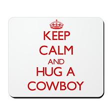 Keep Calm and Hug a Cowboy Mousepad