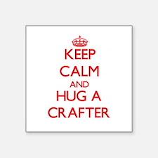 Keep Calm and Hug a Crafter Sticker