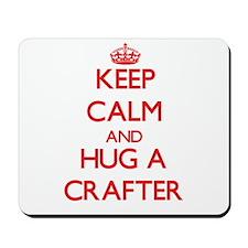 Keep Calm and Hug a Crafter Mousepad
