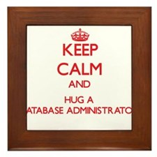 Keep Calm and Hug a Database Administrator Framed