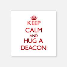 Keep Calm and Hug a Deacon Sticker