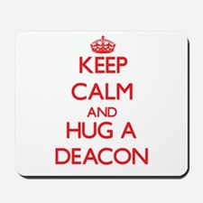 Keep Calm and Hug a Deacon Mousepad